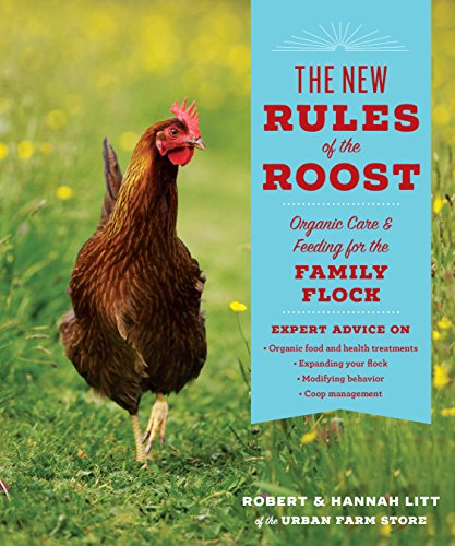 The New Rules of the Roost: Organic Care and Feeding for the Family Flock (English Edition)