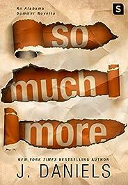 So Much More: An Alabama Summer Novella (Kindle Single)