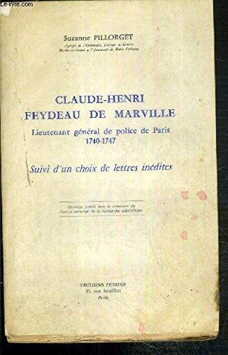 Claude-Henri Feydeau de Marville: Lieutenant général de police de Paris, 1740-1747, suivi d'un choix de lettres inédites