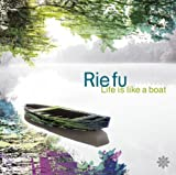 Life is like a Boat / Rie fu