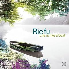 Rie fu「Life is like a Boat」の歌詞を収録したCDジャケット画像