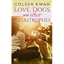 Love, Dogs And Other Catastrophes