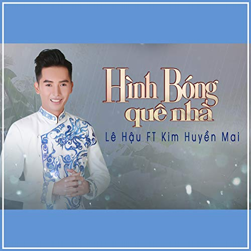amazon music le hau ft kim huyen maiのhinh bong que nha amazon co jp