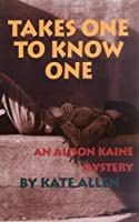 Takes One to Know One: An Allison Kaine Mystery