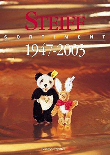 Steiff Sortiment 1947 - 2003: Vom geliebten Spielzeug zum begehrten Sammlerobjekt. Ueberblick ueber 9.900 Artikel aus dem Steiffsortiment. Mit aktuellen Sammlerpreisen. Zweisprachige Ausgabe: Deutsch/Englisch