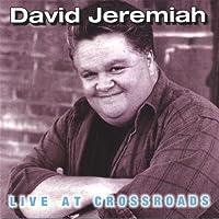 Live at Crossroads by David Jeremiah (2013-05-03)