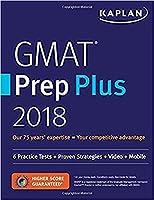 GMAT Prep Plus 2018: 6 Practice Tests + Proven Strategies + Online + Video + Mobile (Kaplan Test Prep)