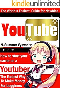 The world's easiest YouTube guide for newbies: 2020 essential starter book to make money on Youtube (English Edition)