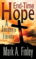 End Time Hope: A Journey to Eternity