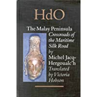 The Malay Peninsula: Crossroads of the Maritime Silk-Road (100 Bc-1300 Ad) (HANDBOOK OF ORIENTAL STUDIES/HANDBUCH DER ORIENTALISTIK)
