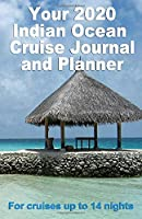 Your 2020 Indian Ocean Cruise Journal and Planner: A complete, handbag size, paperback book for your dream cruise for up to 14 nights - design 2