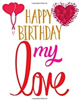 """happy birthday my love: personalized recipe box, recipe keeper make your own cookbook, 106-Pages 8.5"""" x 8.5"""" Collect the Recipes You Love in Your Own Custom book Made in USA"""