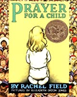 Prayer for a Child by Rachel Field(1984-08-01)