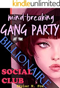 Mind Breaking Gang Party at the Billionaire Social Club (Feminized by the Social Club Book 4) (English Edition)
