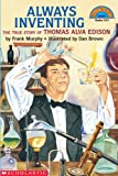 Always Inventing: The True Story of Thomas Alva Edison (Hello Reader Level 3)