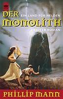 Der Monolith. Ein Land fuer Helden 2.