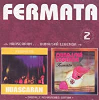 FERMATA: Huascaran / Dunajska Legenda remastered (2CD)