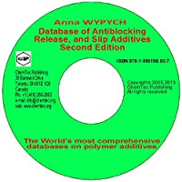 Database of Antiblocking, Release and Slip Additives, Second Edition