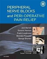 Peripheral Nerve Blocks and Peri-operative Pain Relief