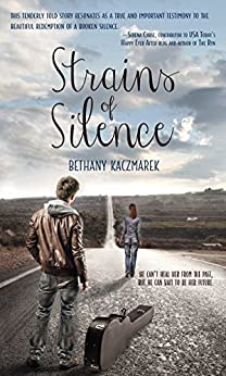 Strains of Silence by [Kaczmarek, Bethany]