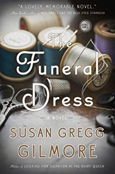 The Funeral Dress: A Novel by [Gilmore, Susan Gregg]