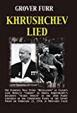 Khrushchev Lied: The Evidence That Every
