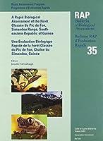 A Rapid Biological Assessment of the Foret Classee du Pic de Fon, Simandou Range, Southeastern Republic of Guinea (Rap Bulletin of Biological A 35)