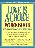 Love Is a Choice Workbook (Minirth-Meier Clinic Series)