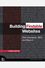Building Findable Websites: Web Standards, SEO, and Beyond (Voices That Matter) (English Edition) Kindle版