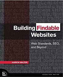Building Findable Websites: Web Standards, SEO, and Beyond (Voices That Matter) (English Edition)