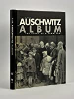 The Auschwitz Album: The Story of a Transport
