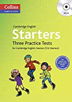 Three Practice Tests for Cambridge English: Starters (Yle Starters) (Collins English for Exams)