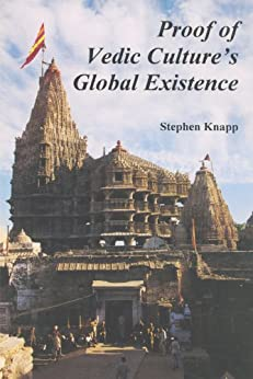 [Knapp, Stephen]のProof of Vedic Culture's Global Existence (English Edition)