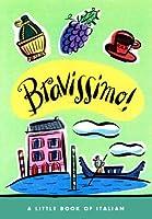 Bravissimo!  A Little Book of Italian (LL(R) Petite Books)