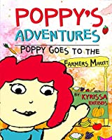 Poppy's Adventures: Poppy Goes To The Farmers Market