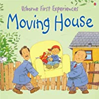 Moving House (First Experiences)