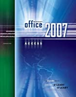 Microsoft Office Access 2007 Introductory (The O'leary Series)