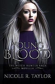 Young Blood: A Witch Hunter Saga Novella (The Witch Hunter Saga) by [Taylor, Nicole R]