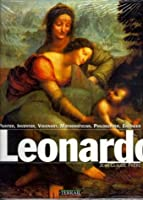 Leonardo: Painter, Inventor, Visionary, Mathematician, Philosopher, Engineer