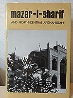 Mazar-i-Sharif and North-Central Afghanistan