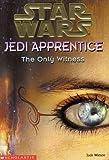 The Only Witness (Star Wars: Jedi Apprentice)