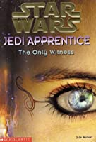 The Only Witness (Star Wars: Jedi Apprentice)