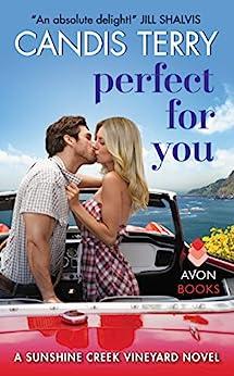 Perfect for You: A Sunshine Creek Vineyard Novel (Sunshine Creek Vinyard Book 2) by [Terry, Candis]