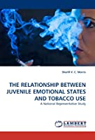 THE RELATIONSHIP BETWEEN JUVENILE EMOTIONAL STATES AND TOBACCO USE: A National Representative Study