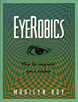 Eyerobics: How to Improve Your Vision