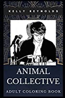 Animal Collective Adult Coloring Book: Iconic Experimental Pop and Noise Art Band Inspired Coloring Book for Adults (Animal Collective Books)