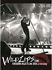KIKKAWA KOJI Live 2016 WILD LIPS TOUR at 東京体育館(初回限定盤)【Blu-ray+CD】