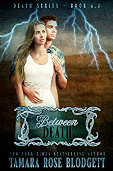 Between Death (#6.5): New Adult Dark Paranormal/Sci-fi Romance by [Blodgett, Tamara Rose]