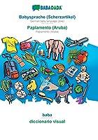 BABADADA, Babysprache (Scherzartikel) - Papiamento (Aruba), baba - diccionario visual: German baby language (joke) - Papiamento (Aruba), visual dictionary