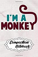 Composition Notebook: 110 Blank Lined Papers - 6x9 Personalized Customized Monkey Composition Notebook Journal Gift For Monkey Lovers